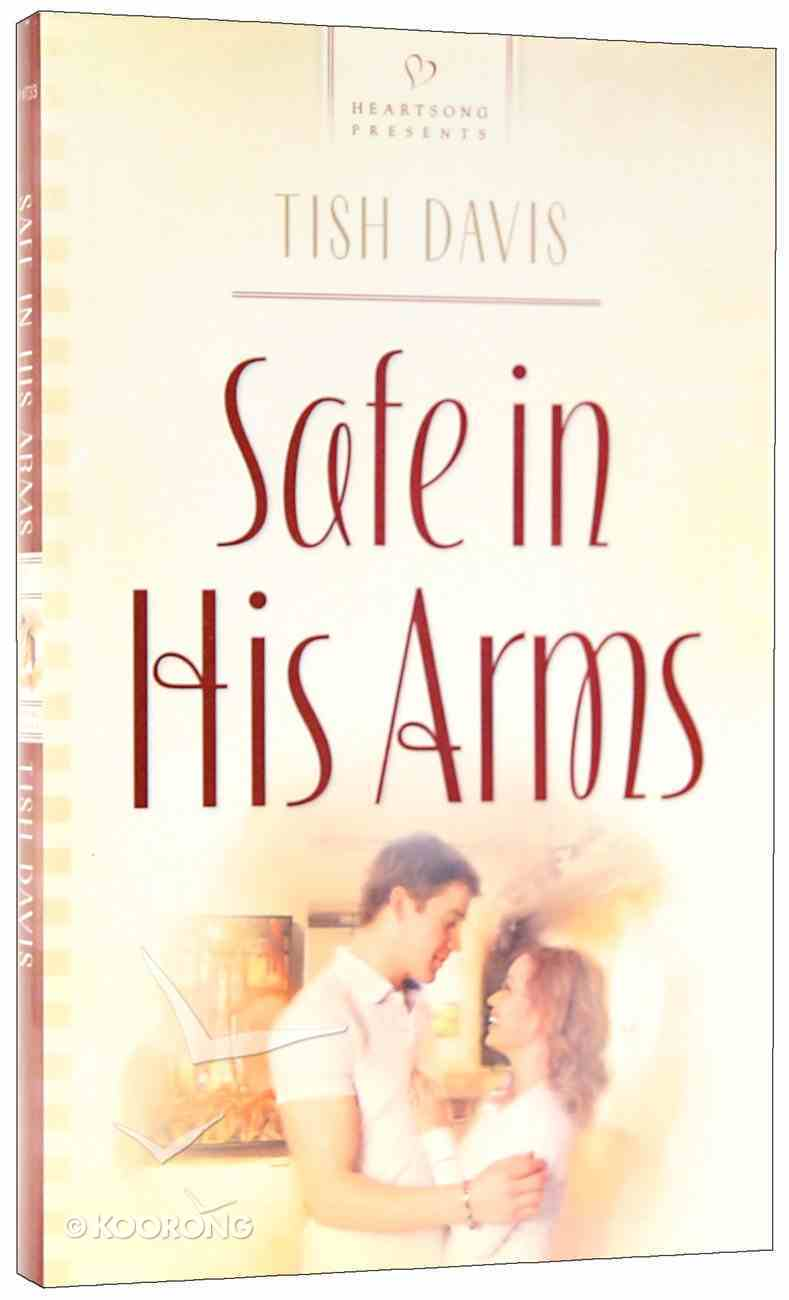 Safe in His Arms (Heartsong Series) Mass Market