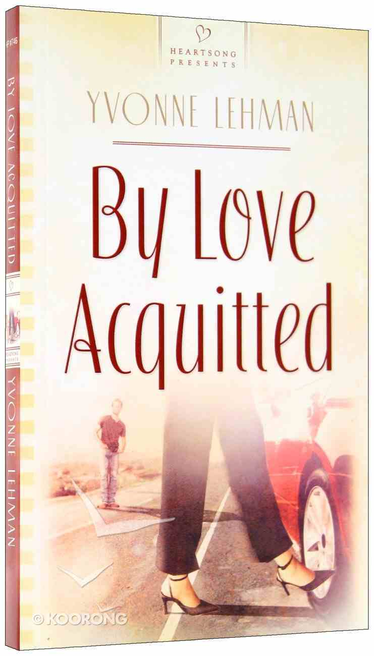 By Love Acquitted (#746 in Heartsong Series) Paperback