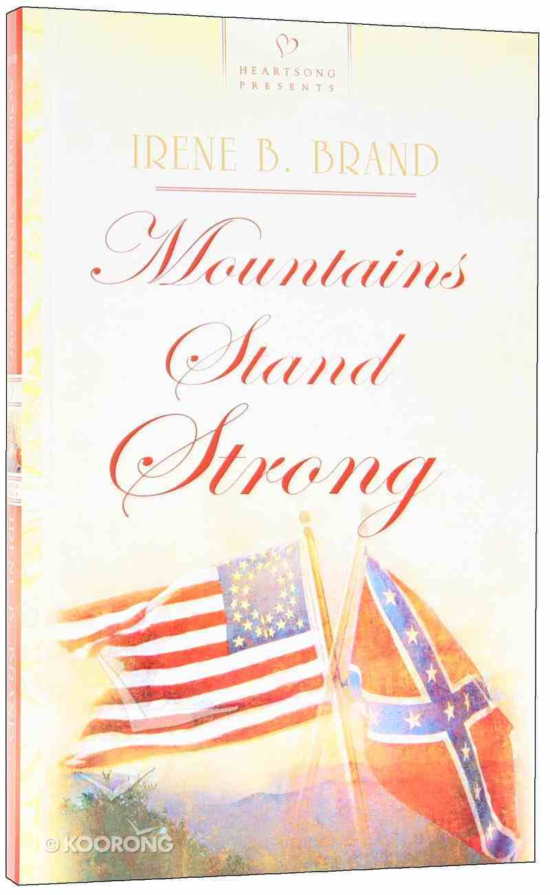 Mountains Stand Strong (#760 in Heartsong Series) Paperback