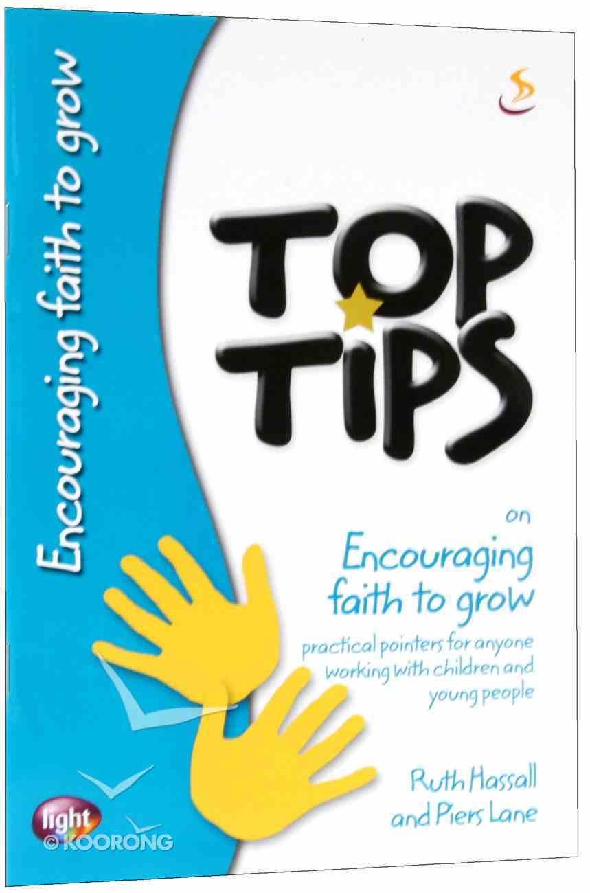 Encouraging Faith to Grow (Top Tips Series) Booklet
