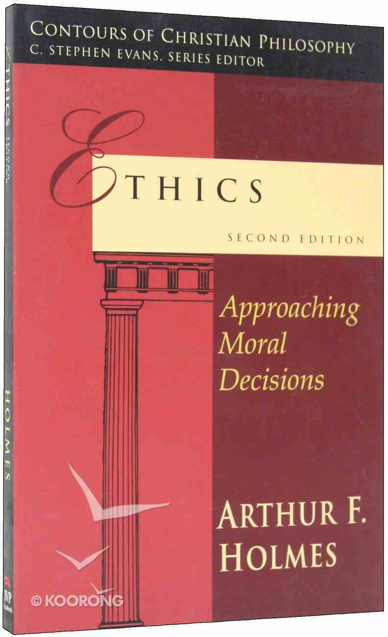 Ethics: Approaching Moral Decisions (2nd Edition) Paperback