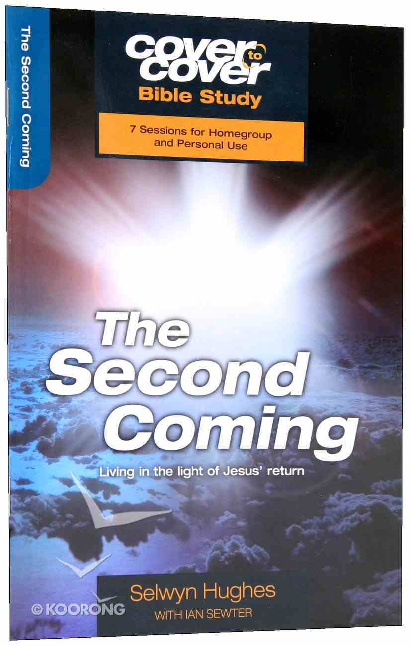 Second Coming, the - Living in the Light of Jesus' Return (Cover To Cover Bible Study Guide Series) Paperback