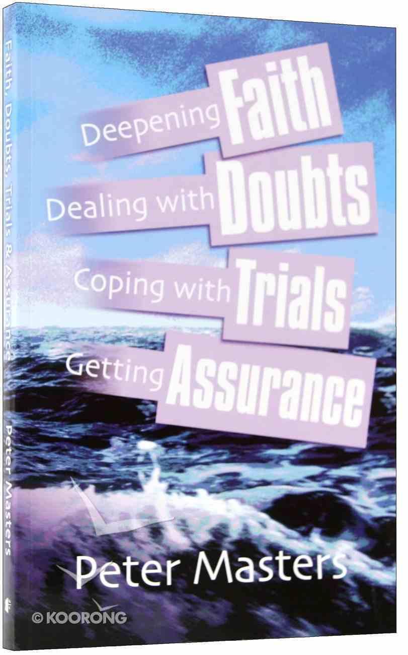 Faith, Doubts, Trials & Assurance Paperback