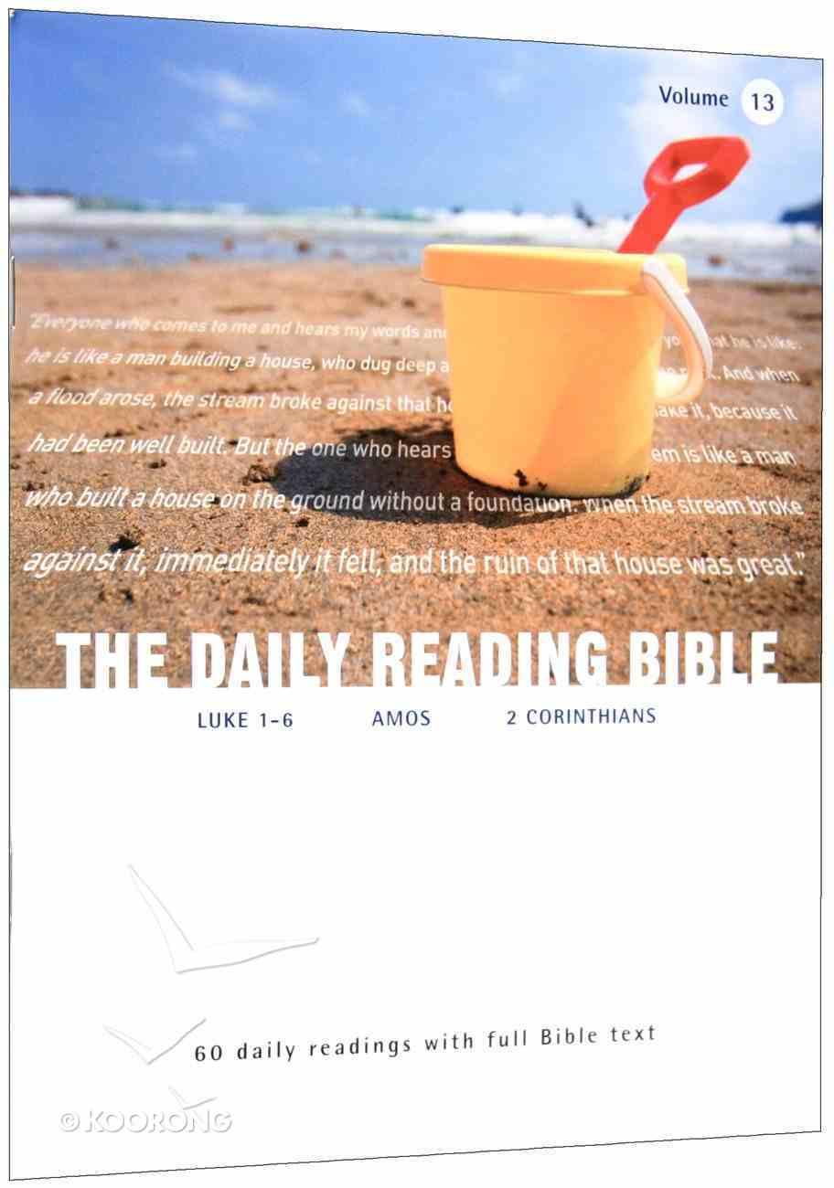 Luke 1-6; Amos; 2 Corinthians (#13 in Daily Reading Bible Series) Paperback