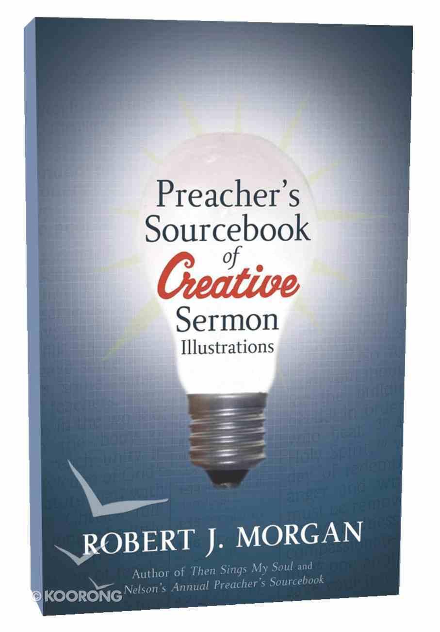 Preacher's Sourcebook of Creative Sermon Illustrations Paperback
