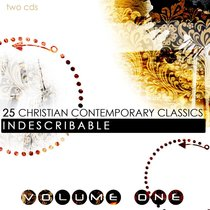 Album Image for 25 Contemporary Christian Classics Volume 1: Indescribable - DISC 1
