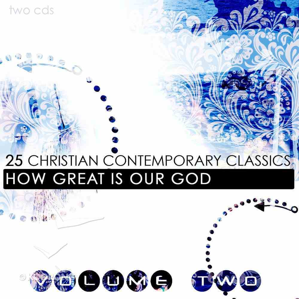 25 Contemporary Christian Classics Volume 2: How Great is Our God CD