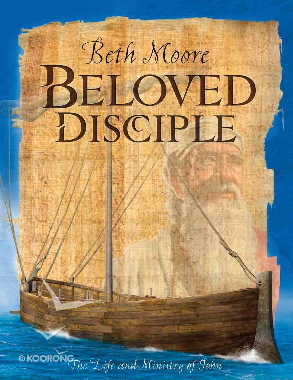Beloved Disciple : The Life and Ministry of John (Member Book) (Beth Moore Bible Study Series) Paperback