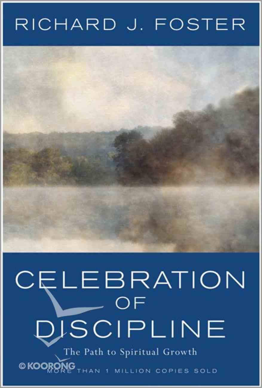 Celebration of Discipline (25th Anniversary) Hardback