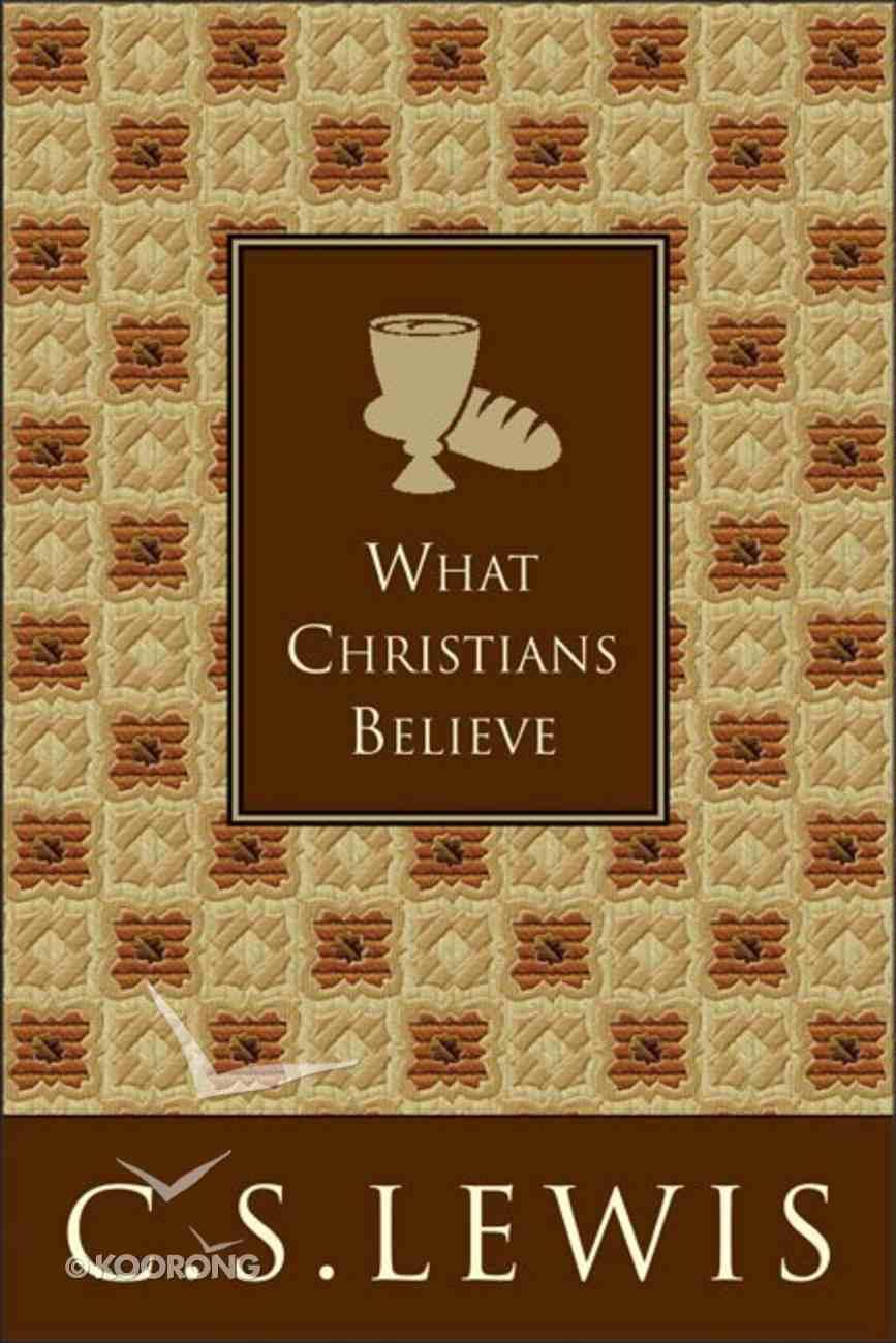 What Christians Believe Hardback