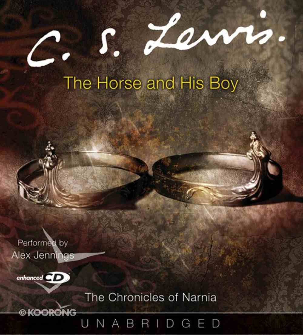 The Narnia #03: Horse and His Boy (Adult) (#03 in Chronicles Of Narnia Audio Series) CD
