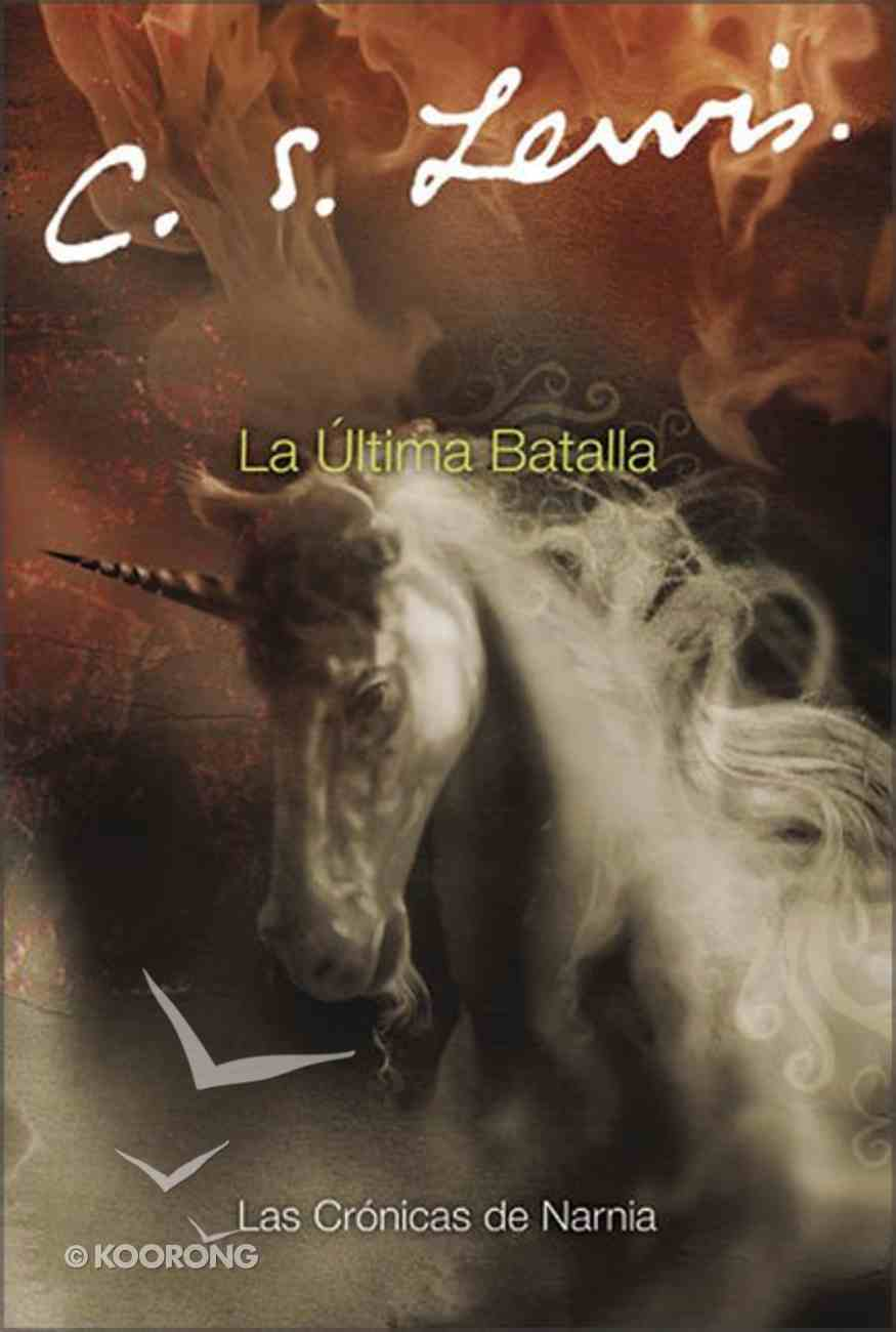 La Ultima Batalla (The Last Battle) Paperback