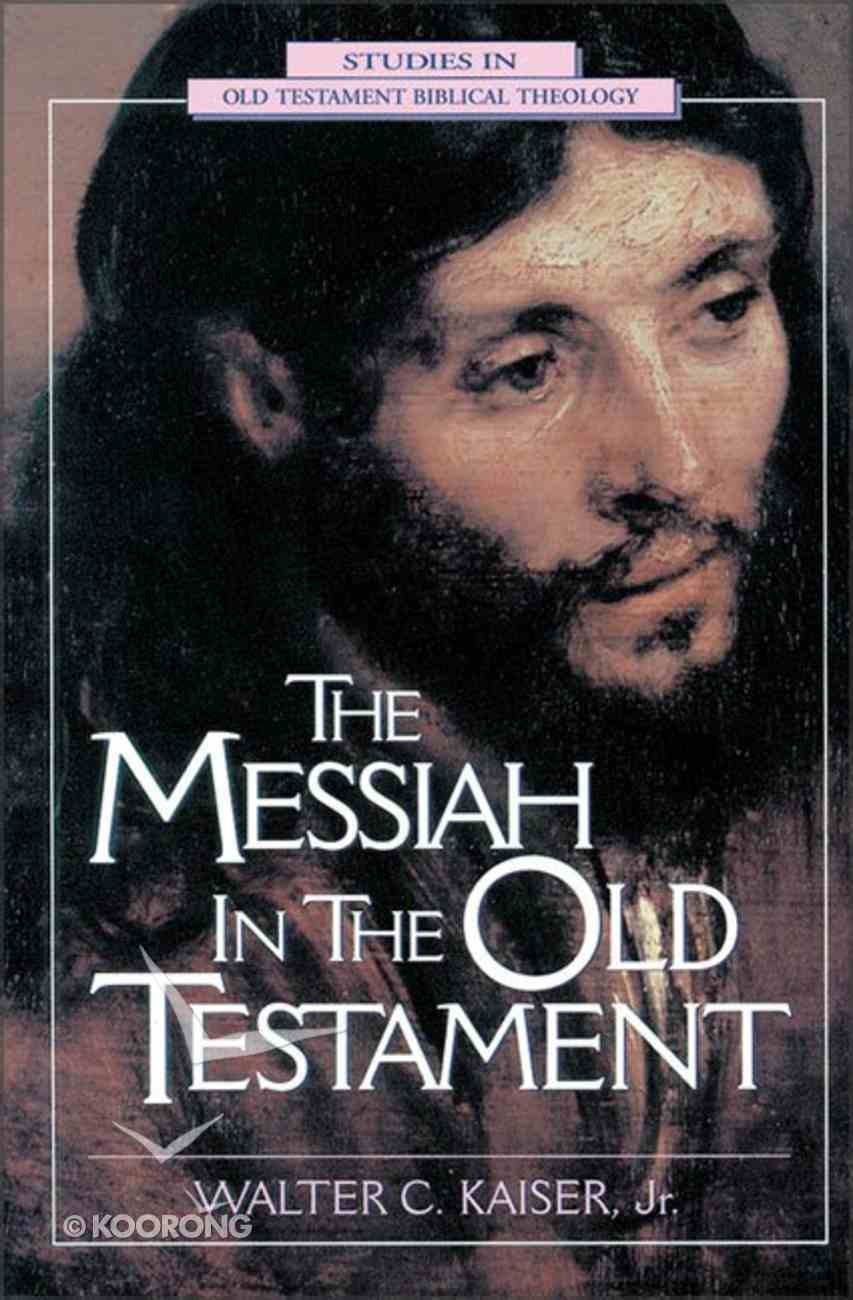 The Messiah in the Old Testament (Studies In Old Testament Biblical Theology Series) Paperback
