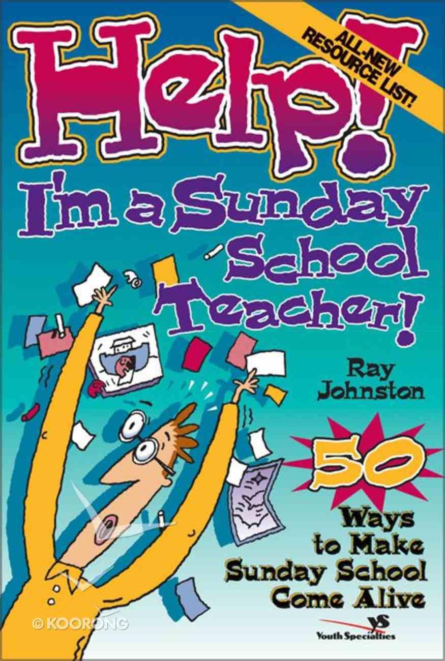 Help! I'm a Sunday School Teacher Paperback