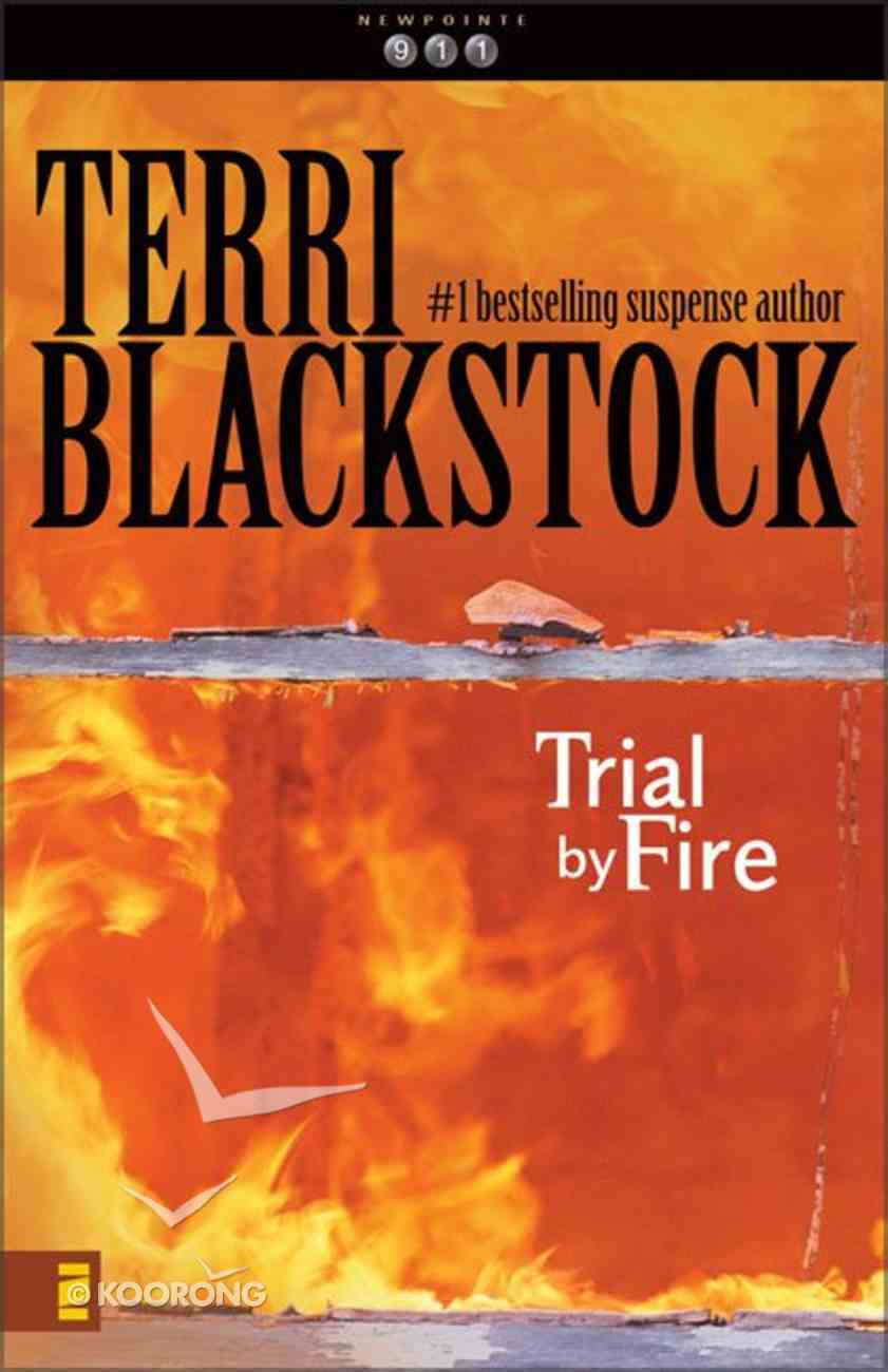Trial By Fire (#04 in Newporte 911 Series) Paperback