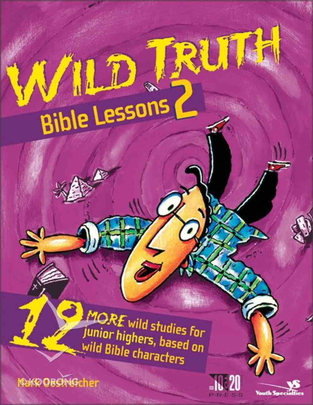 Wild Truth Bible Lessons 2 Paperback