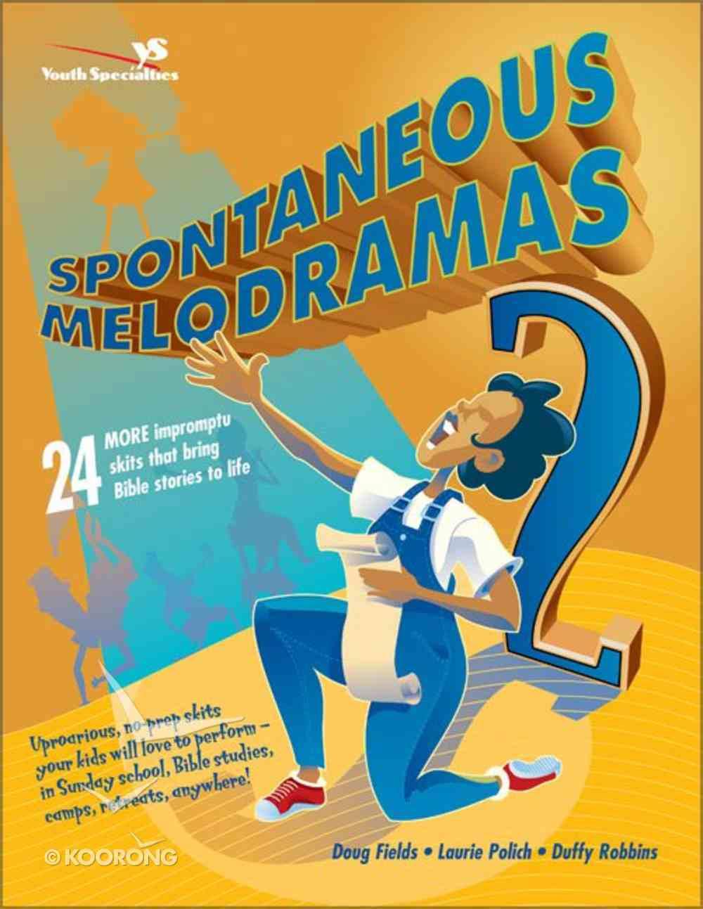 Spontaneous Melodramas 2 Paperback