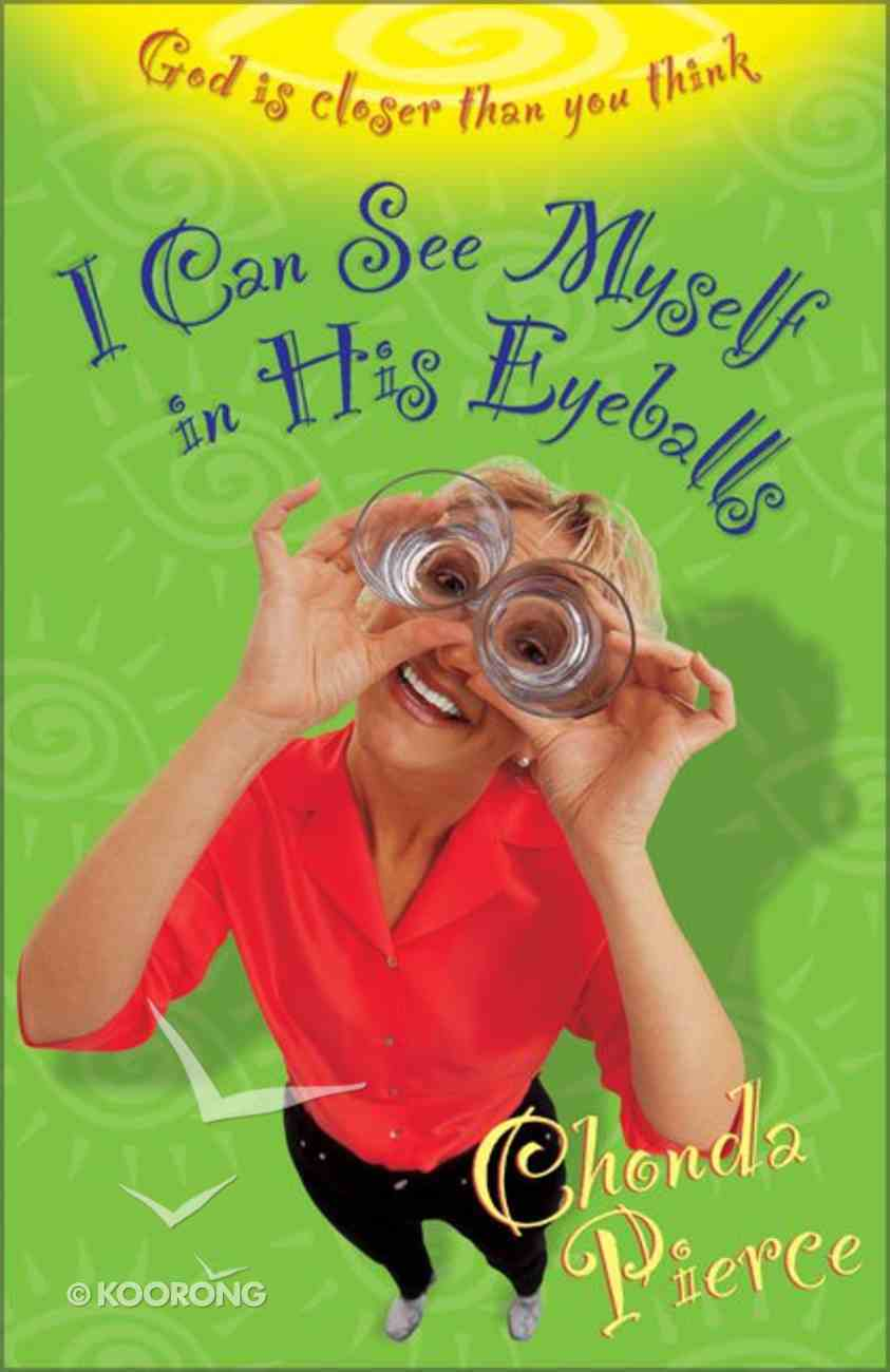 I Can See Myself in His Eyeballs Paperback