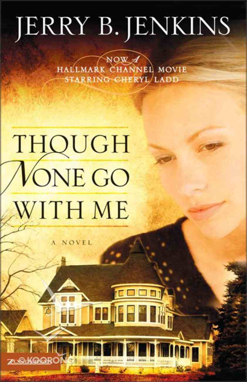 Though None Go With Me (Three Rivers Legacy Series) Paperback