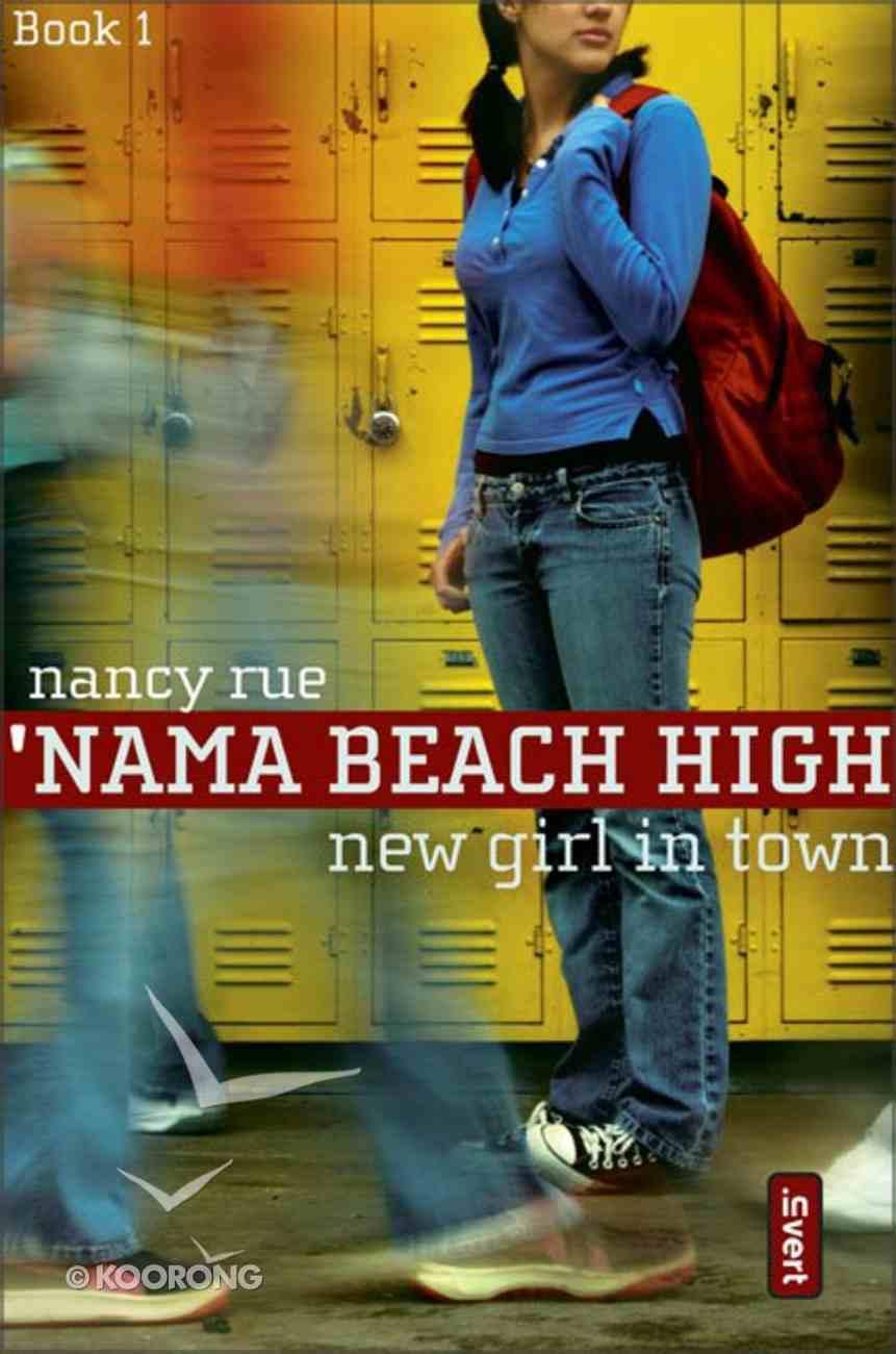New Girl in Town (#01 in Nama Beach High Series) Paperback