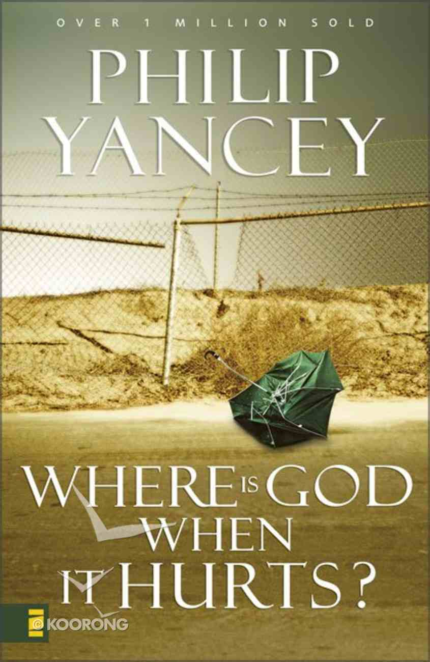 Where is God When It Hurts? Paperback