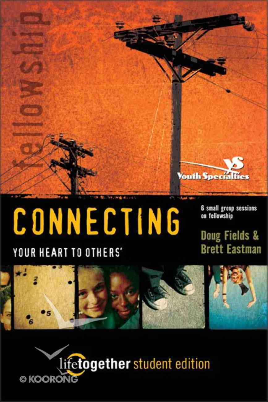 Connecting Your Heart to Others (Life Together Student Series) Paperback
