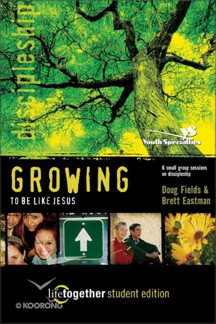 Life Together Student: Growing to Be Like Jesus Paperback
