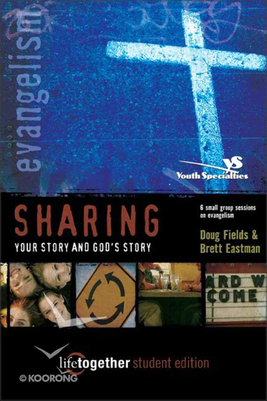 Sharing Your Story and God's Story (Life Together Student Series) Paperback