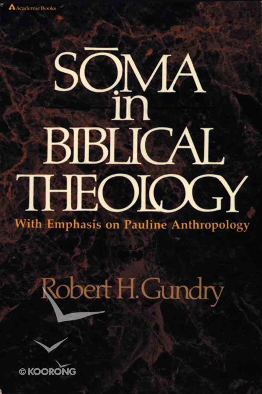 Soma in Biblical Theology Paperback