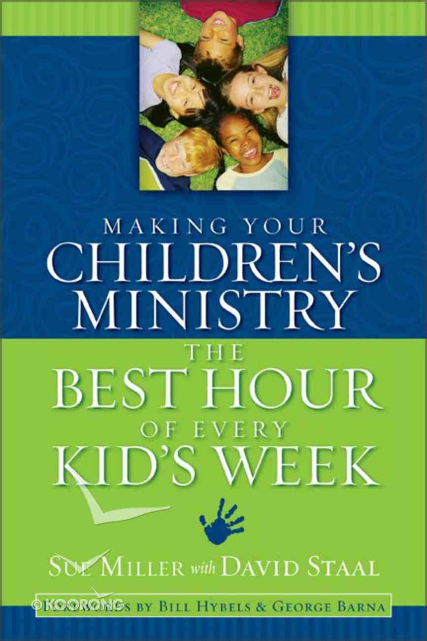 Making Your Children's Ministry the Best Hour of Every Kid's Week Paperback