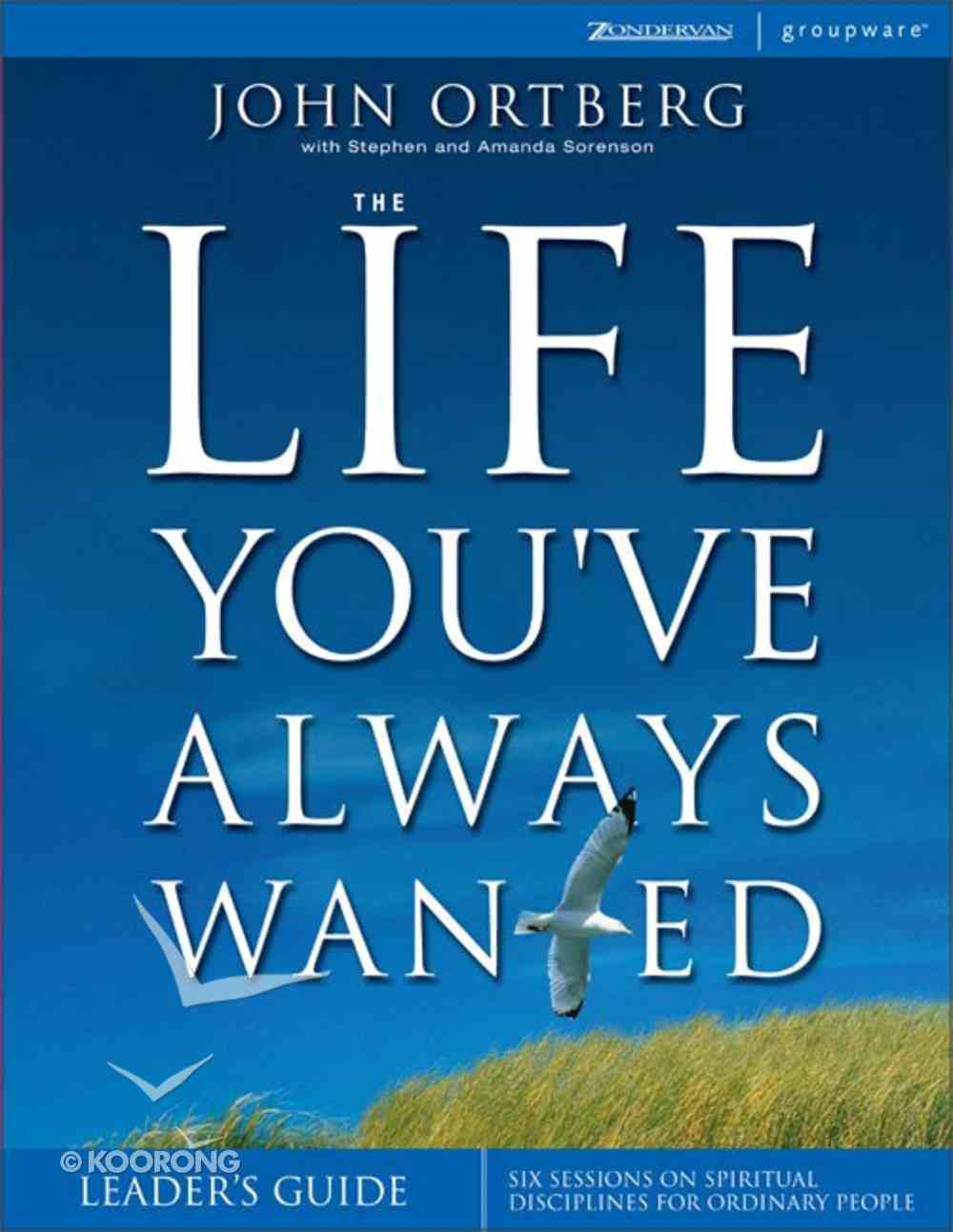 The Life You've Always Wanted (Leader's Guide) Paperback