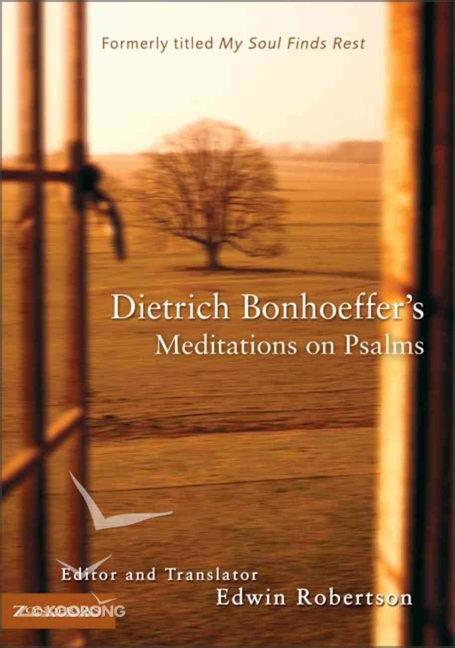 Dietrich Bonhoeffer's Meditation on Psalms Paperback