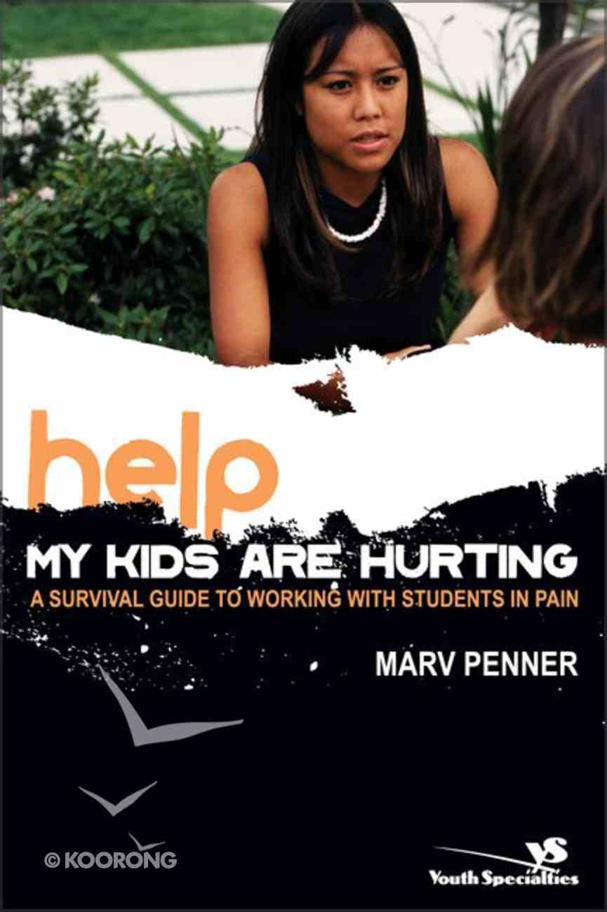 Help! My Kids Are Hurting Paperback
