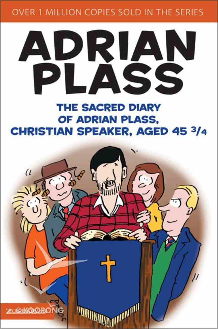 The Sacred Diary of Adrian Plass, Christian Speaker, Aged 45 3/4 Paperback