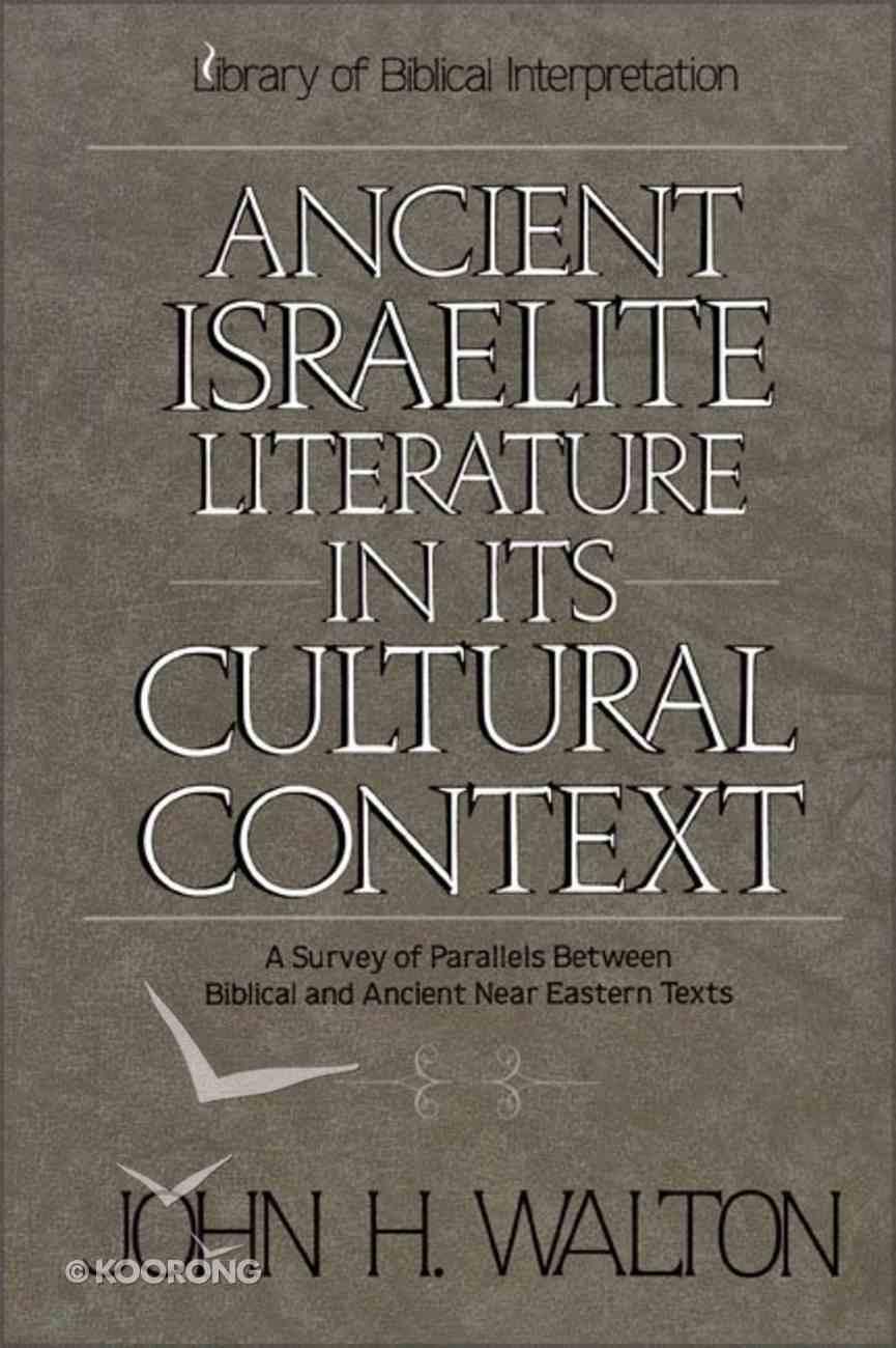 Ancient Israelite Literature in Cultural Context Paperback