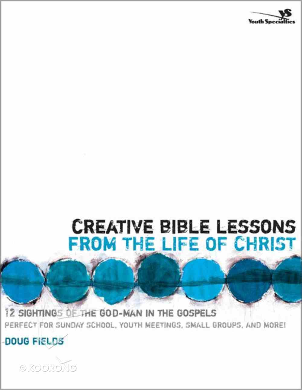 Creative Bible Lessons on the Life of Christ Paperback