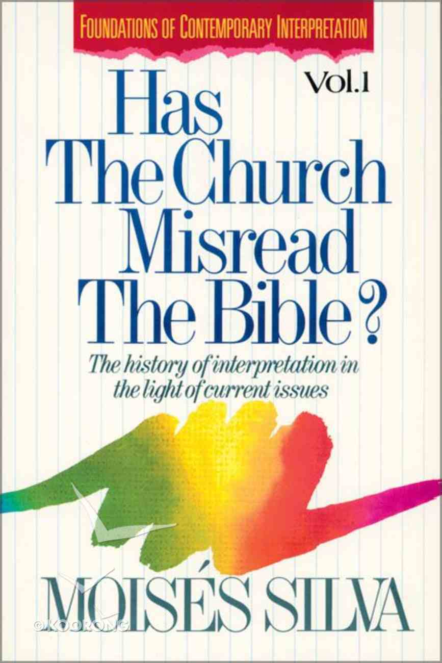 Has the Church Misread the Bible (Foundations Of Contemporary Interpretation Series) Paperback
