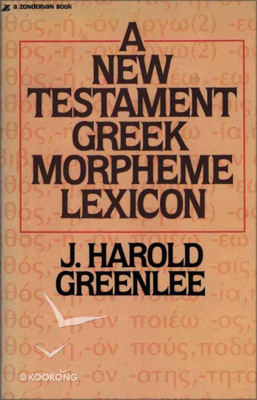 New Testament Greek Morpheme Lexicon Paperback