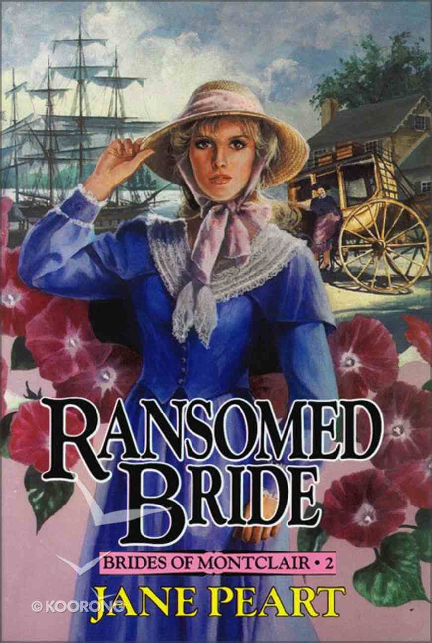 Ransomed Bride (#02 in Brides Of Montclair Series) Paperback
