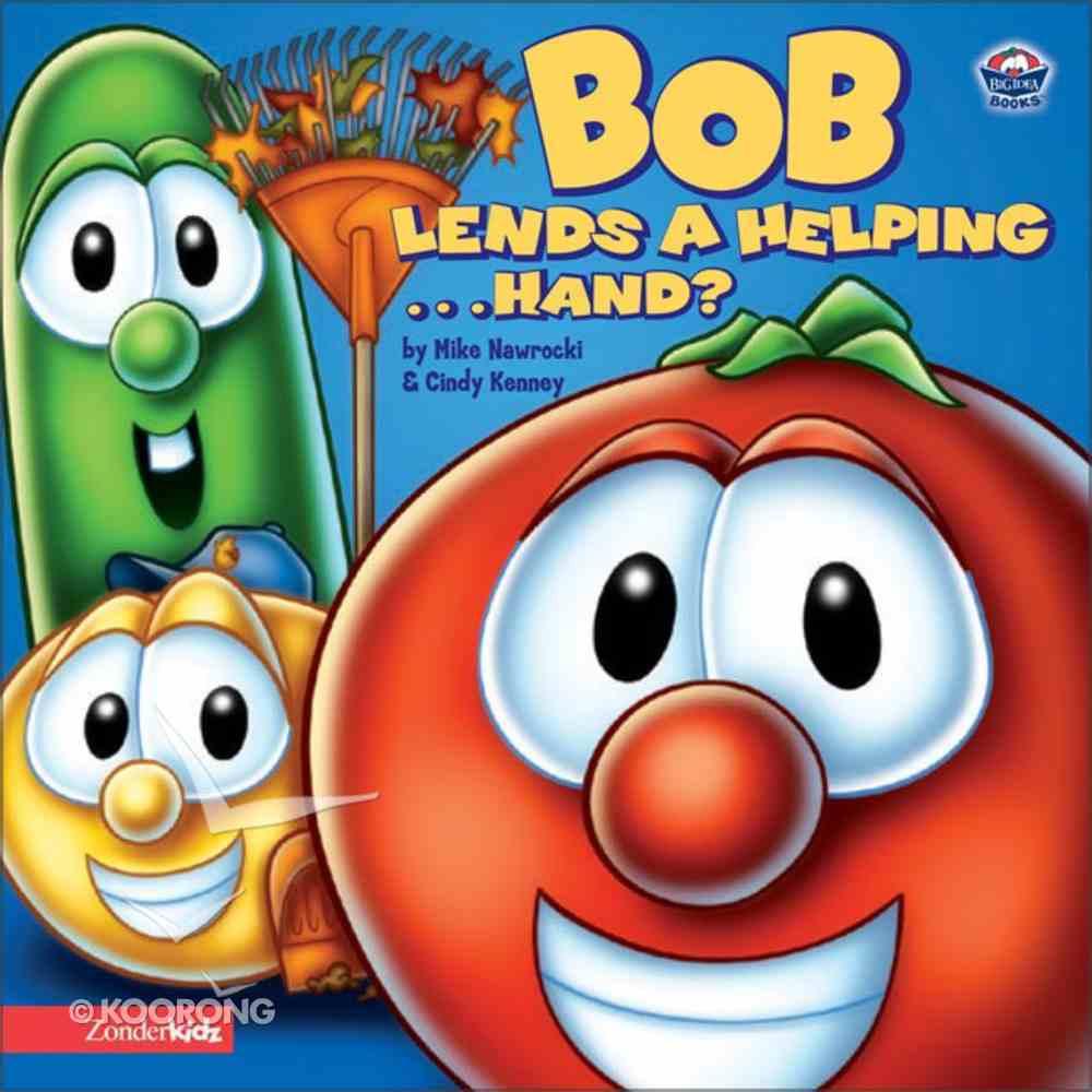 Bob Lends a Helping ...Hand? (Veggie Tales (Veggietales) Series) Board Book