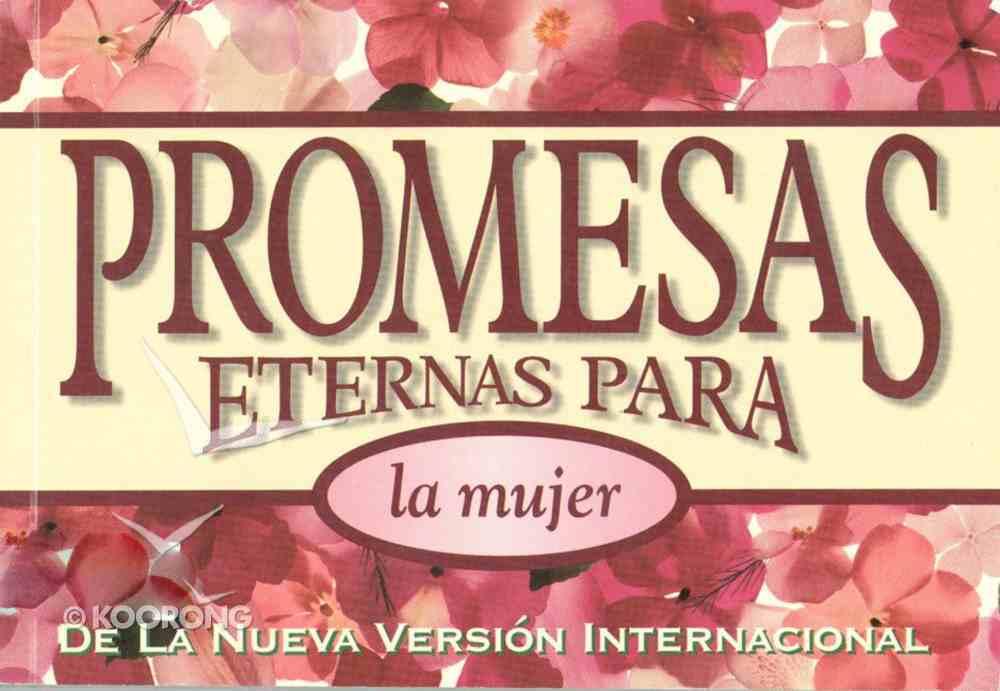 Promesas Eternas Para La Mujer (Bible Promises For Women) Paperback