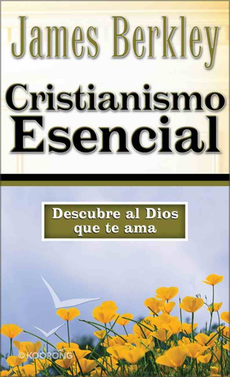 Cristianismo Esencial (Finding The God Who Loves You) Paperback