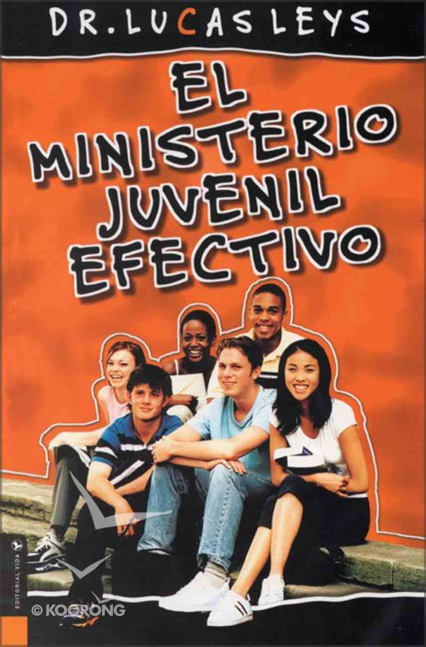 Ministerio Juvenil Efectivo (Effective Youth Ministry) Paperback