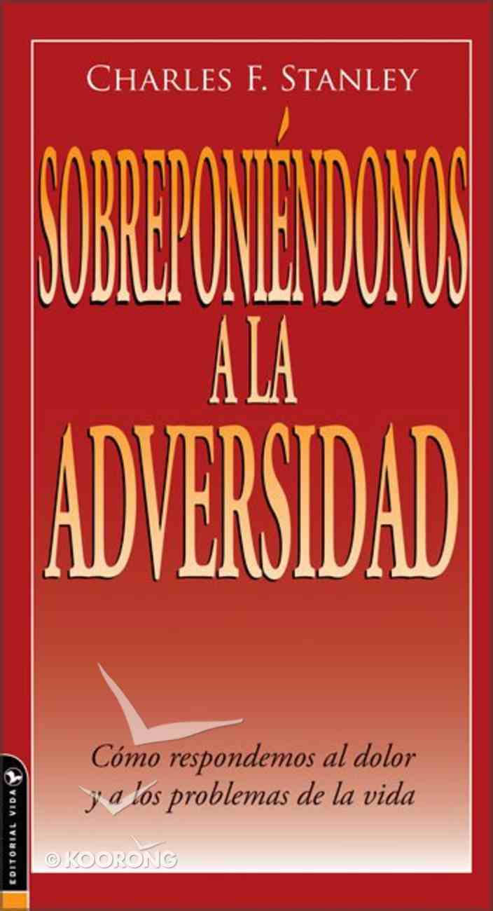 Sobreponiendonos a La Adversidad (Overcoming Adversity) Paperback