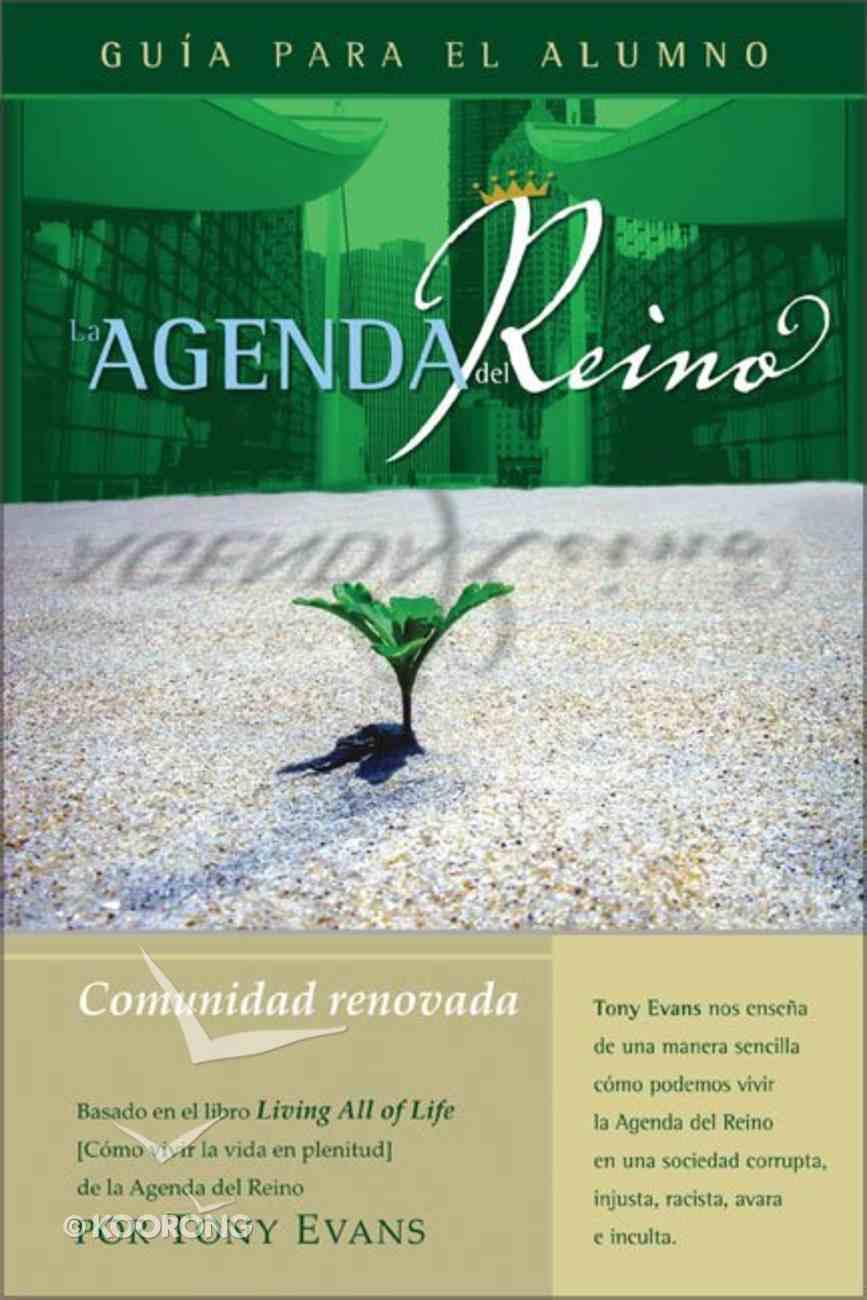 Agenda Del Reino Para Una Comunidad Renovada (Kingdom Agenda For A Renewed Community, The Student Book) Paperback