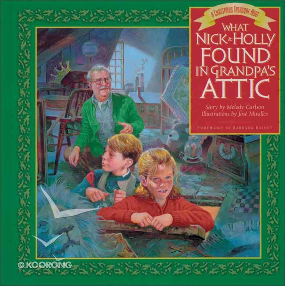 What Nick & Holly Found in Grandpa's Attic Hardback