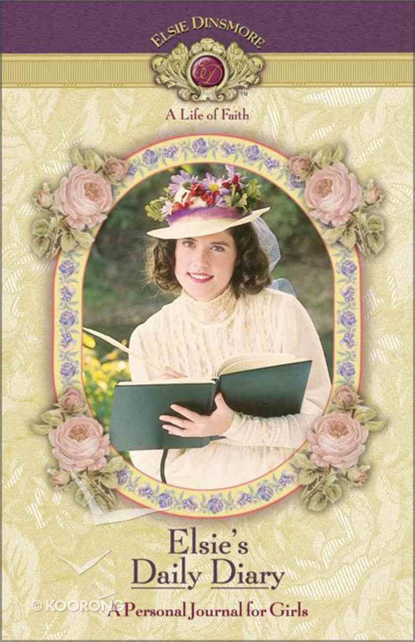 Elsie's Daily Diary (Life Of Faith: Elsie Dinsmore Series) Hardback