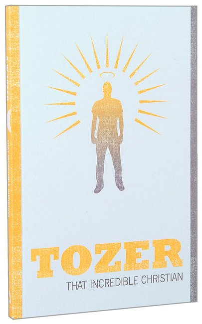 Product: Tozer Classics: That Incredible Christian Image