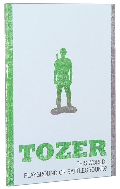 Product: Tozer Classics: This World: Playground Or Battleground? Image
