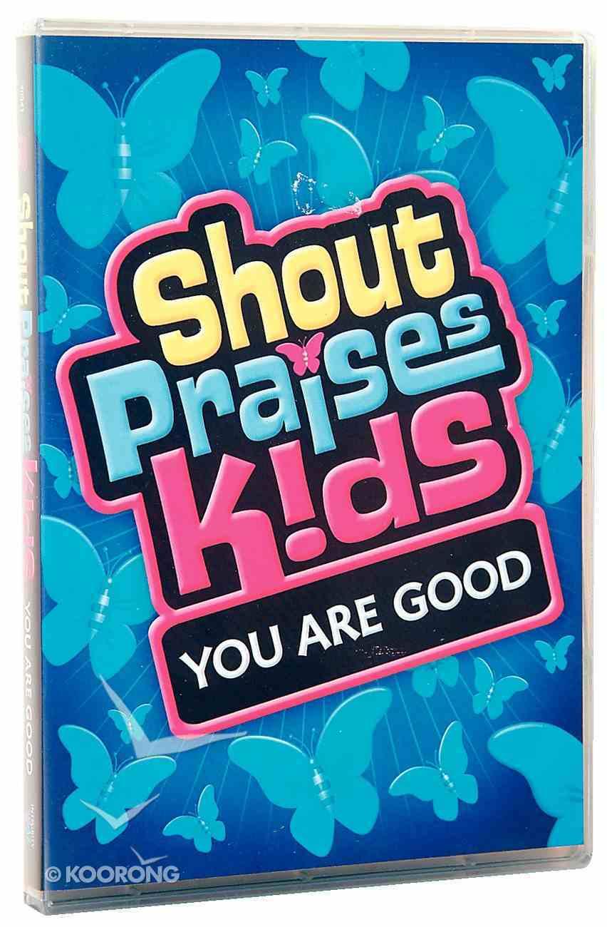 Shout Praises Kids: You Are Good DVD